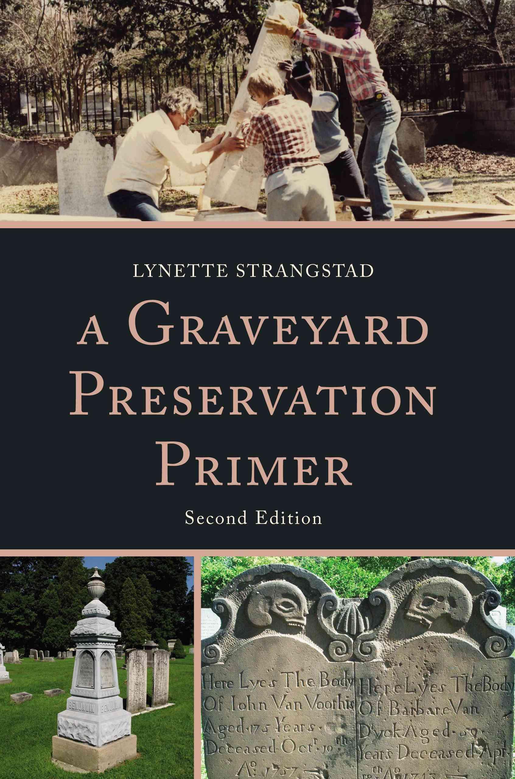 A Graveyard Preservation Primer By Strangstad, Lynette